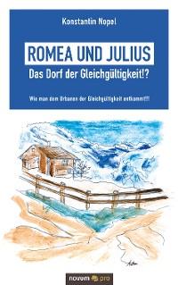 Cover Romea und Julius – Das Dorf der Gleichgültigkeit!?