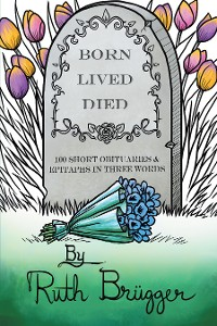 Cover Born Lived Died