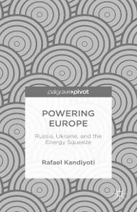 Cover Powering Europe: Russia, Ukraine, and the Energy Squeeze