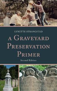 Cover A Graveyard Preservation Primer