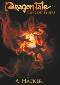 Cover Dragon Tale - Kind des Feuers