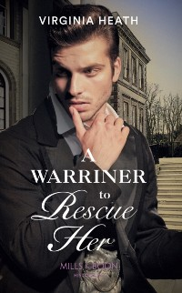 Cover Warriner To Rescue Her (Mills & Boon Historical) (The Wild Warriners, Book 2)