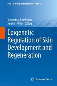 Cover Epigenetic Regulation of Skin Development and Regeneration
