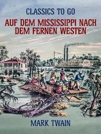 Cover Auf dem Mississippi Nach dem fernen Westen