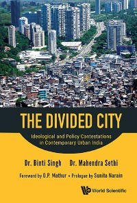 Cover Divided City, The: Ideological And Policy Contestations In Contemporary Urban India