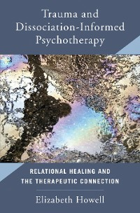 Cover Trauma and Dissociation Informed Psychotherapy: Relational Healing and the Therapeutic Connection
