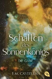 Cover Im Schatten des Sonnenkönigs – Die Gabe