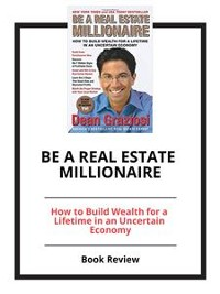 Cover Be a Real Estate Millionaire