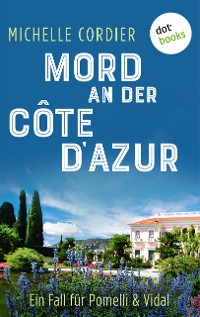Cover Mord an der Côte d'Azur - Ein Fall für Pomelli und Vidal: Band 2