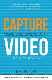 Cover Capture More Customers with Video -The Why, What and How