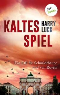 Cover Kaltes Spiel: Ein Fall für Schmidtbauer und van Royen - Der zweite Fall