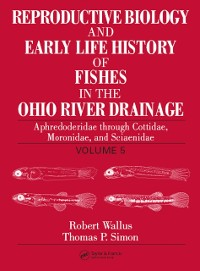 Cover Reproductive Biology and Early Life History of Fishes in the Ohio River Drainage