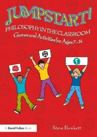 Cover Jumpstart! Philosophy in the Classroom