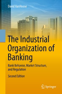 Cover The Industrial Organization of Banking
