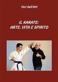 Cover Il Karate: Arte, Vita E Spirito
