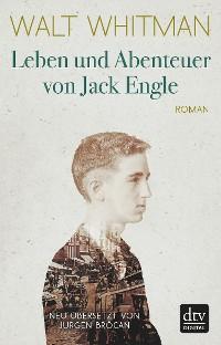 Cover Leben und Abenteuer von Jack Engle, Autobiographie, in welcher dem Leser einige bekannte Gestalten begegnen werden