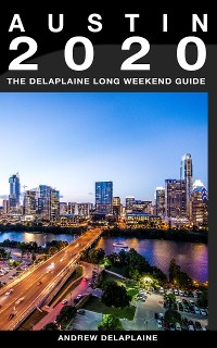 Cover Austin - The Delaplaine 2020 Long Weekend Guide