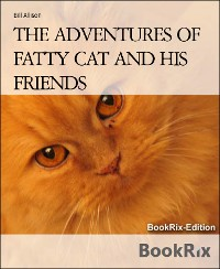 Cover THE ADVENTURES OF FATTY CAT AND HIS FRIENDS
