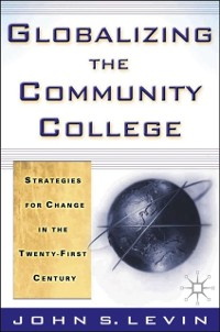 Cover Globalizing the Community College