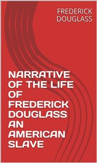 Cover Narrative Of The Life Of Frederick Douglass An American Slave