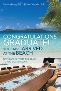 Cover Congratulations Graduate! You Have Arrived at the Beach