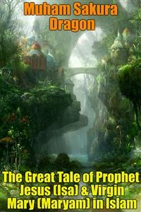 Cover The Great Tale of Prophet Jesus (Isa) & Virgin Mary (Maryam) in Islam
