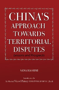 Cover China's Approach Towards Territorial Disputes: Lessons and Prospects