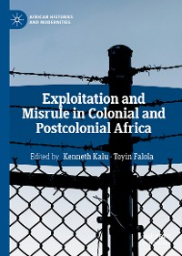 Cover Exploitation and Misrule in Colonial and Postcolonial Africa