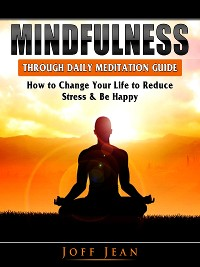 Cover Mindfulness Through Daily Meditation Guide
