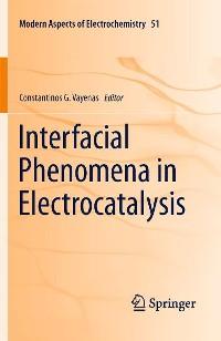 Cover Interfacial Phenomena in Electrocatalysis