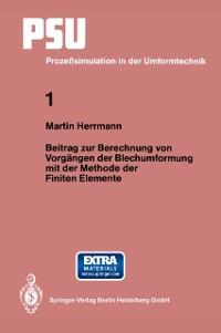 Cover Beitrag zur Berechnung von Vorgangen der Blechumformung mit der Methode der Finiten Elemente