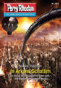 Cover Perry Rhodan 2915: In Arkons Schatten