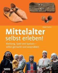 Cover Mittelalter selbst erleben!