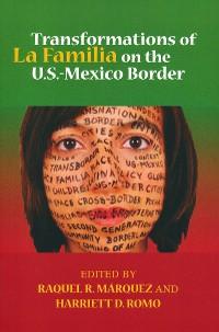 Cover Transformations of La Familia on the U.S.-Mexico Border