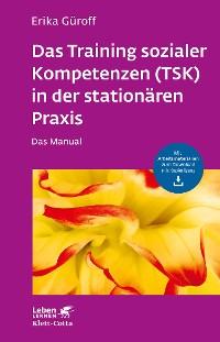 Cover Das Training sozialer Kompetenzen (TSK) in der stationären Praxis