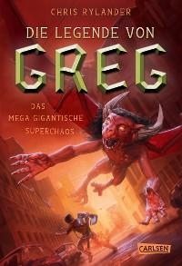 Cover Die Legende von Greg 2: Das mega-gigantische Superchaos