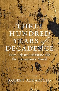 Cover Three Hundred Years of Decadence