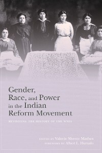 Cover Gender, Race, and Power in the Indian Reform Movement
