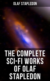 Cover The Complete Sci-Fi Works of Olaf Stapledon