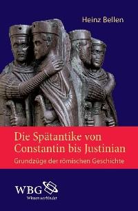 Cover Die Spätantike von Constantin bis Justinian