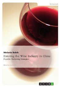 Cover Entering the Wine Industry in China