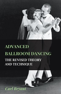 Cover Advanced Ballroom Dancing - The Revised Theory and Technique