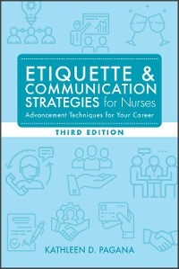 Cover Etiquette & Communication Strategies for Nurses, Third Edition