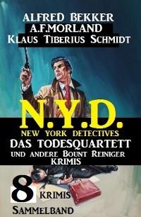 Cover Sammelband 8 Krimis N.Y.D. New York Detectives -  Das Todesquartett und andere Bount Reiniger Krimis