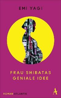Cover Frau Shibatas geniale Idee