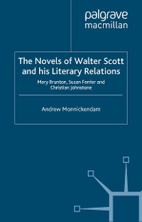 Cover The Novels of Walter Scott and his Literary Relations