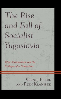 Cover The Rise and Fall of Socialist Yugoslavia
