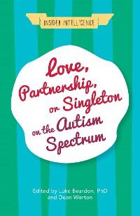 Cover Love, Partnership, or Singleton on the Autism Spectrum