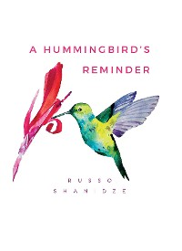 Cover A Hummingbird's Reminder