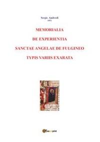 Cover Memorialia de experientia sanctae Angelae de Fulgineo typis variis exarata